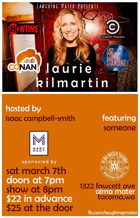 Laughing Mater with Laurie Kilmartin=Saturday Mar 7 @ Fawcett Hall