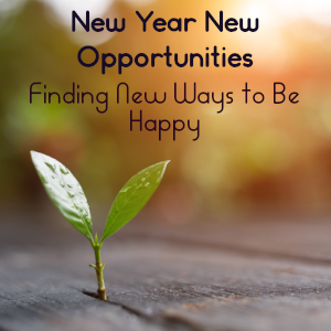 New Year New Opportunities: Happiness